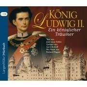 Ludwig II. Ein königlicher Träumer (CD)