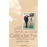 Sergiu und Ioana Celibidache – Geheimnisse einer großen Liebe